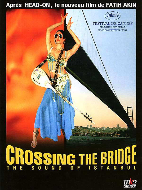 "poster for ""Crossing the bridge: the sound of Istanbul"" by Fatih Akin(2005)"