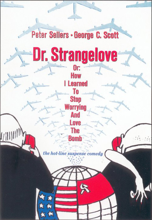 "poster for ""Dr. Strangelove or: How I Learned to Stop Worrying and Love the Bomb"" by Stanley Kubrick (1964)"