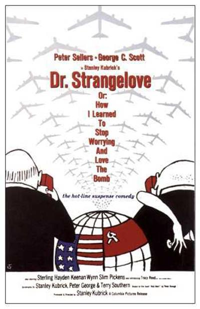"poster for ""Dr. Strangelove or: How I Learned to Stop Worrying and Love the Bomb&quot"