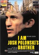 "poster for ""I am Josh Polonski's Brother"" by Rapha�l Nadjari(2001)"