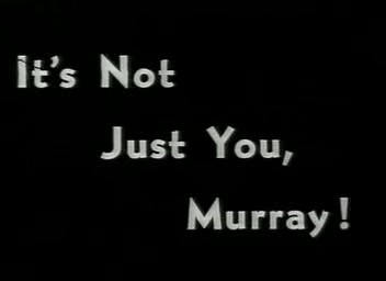 "poster for ""It's Not Just You, Murray"" by Martin Scorsese(1964)"