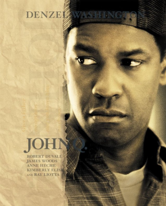 "poster for ""John Q"" by Nick Cassavetes(2002)"