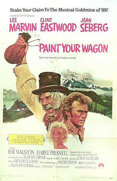 "poster for ""Paint Your Wagon"" by Joshua Logan (1969)"